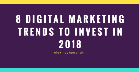 Digital Marketing Trends By Alok Raghuwanshi
